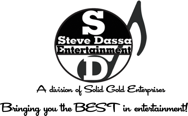 When you need entertainment, you need Steve Dassa Enteerprises!